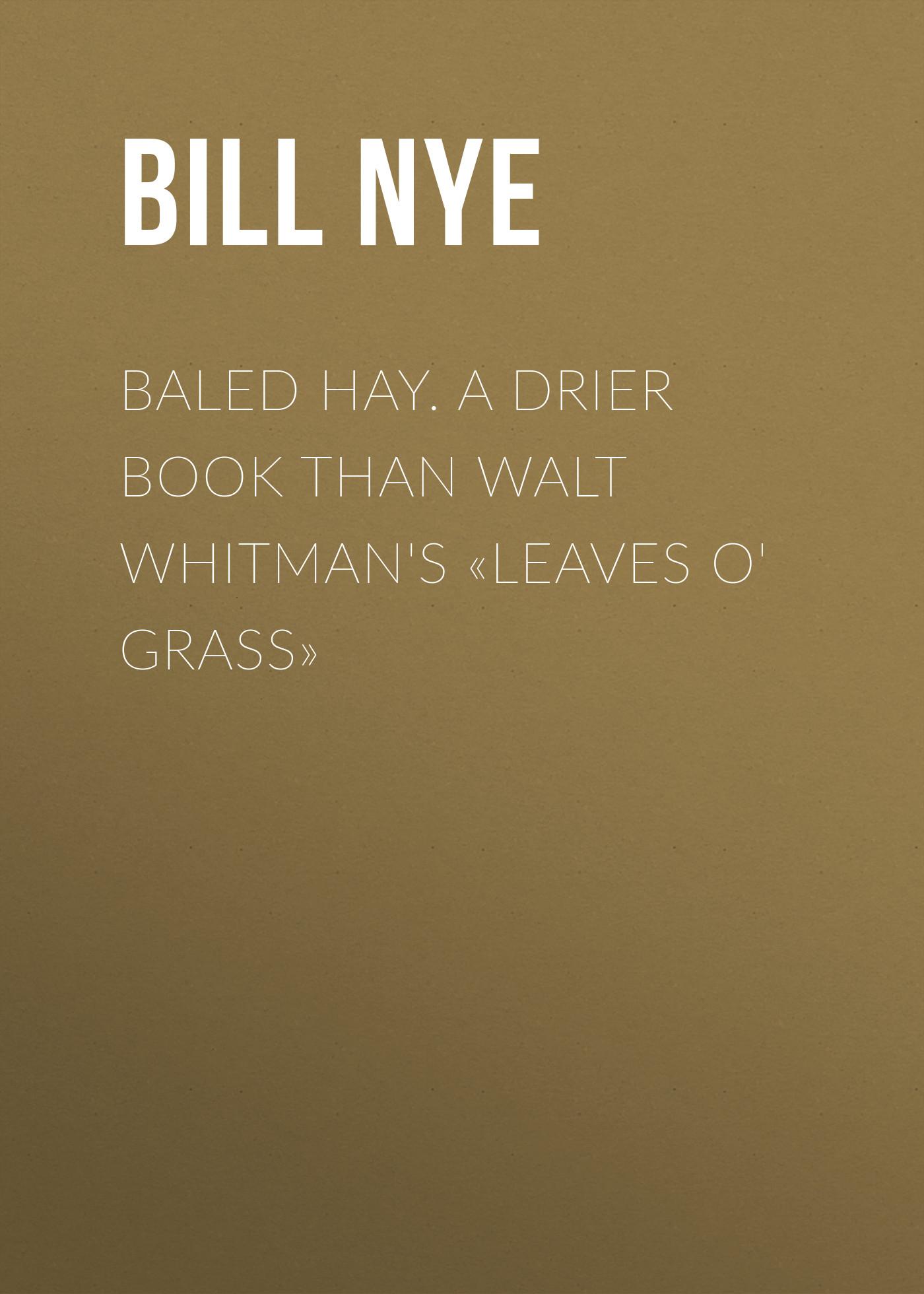 Baled Hay. A Drier Book than Walt Whitman's«Leaves o'Grass»
