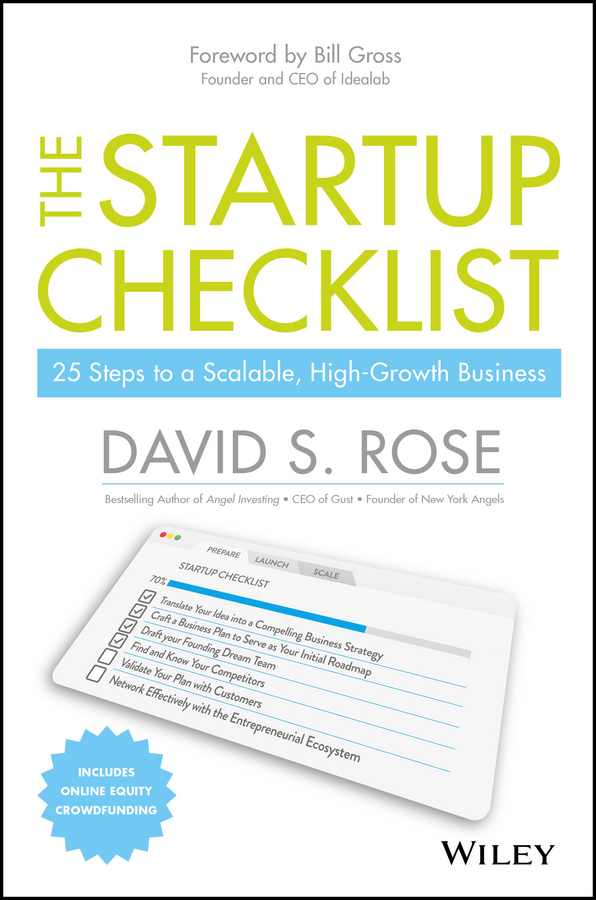 The Startup Checklist. 25 Steps to a Scalable, High-Growth Business