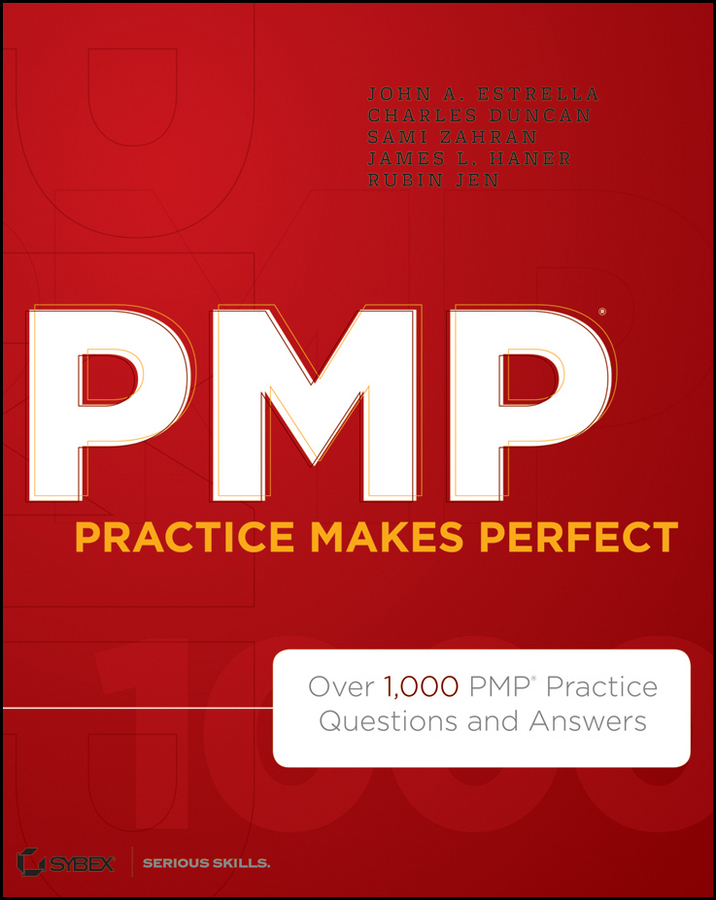 PMP Practice Makes Perfect. Over 1000 PMP Practice Questions and Answers