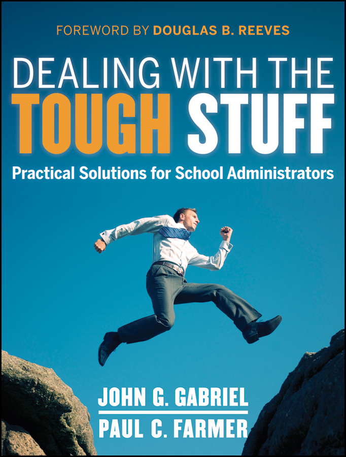 Dealing with the Tough Stuff. Practical Solutions for School Administrators