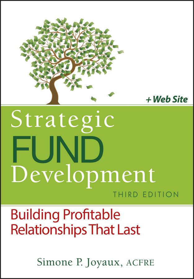 Strategic Fund Development. Building Profitable Relationships That Last
