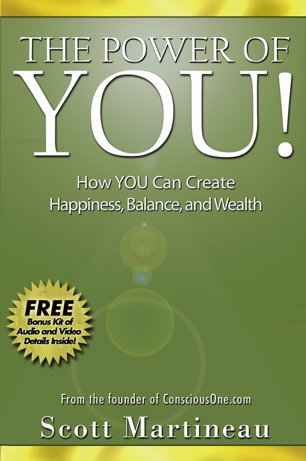 The Power of You!. How YOU Can Create Happiness, Balance, and Wealth
