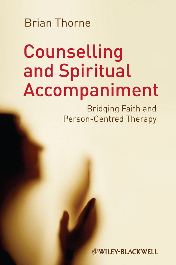 Counselling and Spiritual Accompaniment. Bridging Faith and Person-Centred Therapy