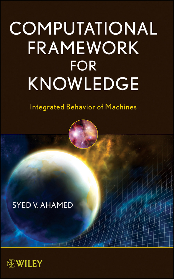 Computational Framework for Knowledge. Integrated Behavior of Machines
