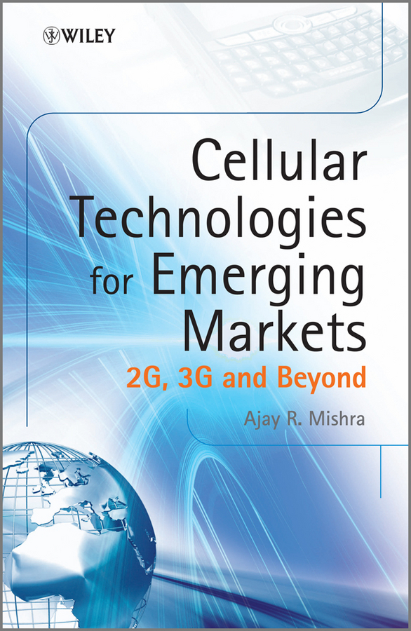 Cellular Technologies for Emerging Markets. 2G, 3G and Beyond