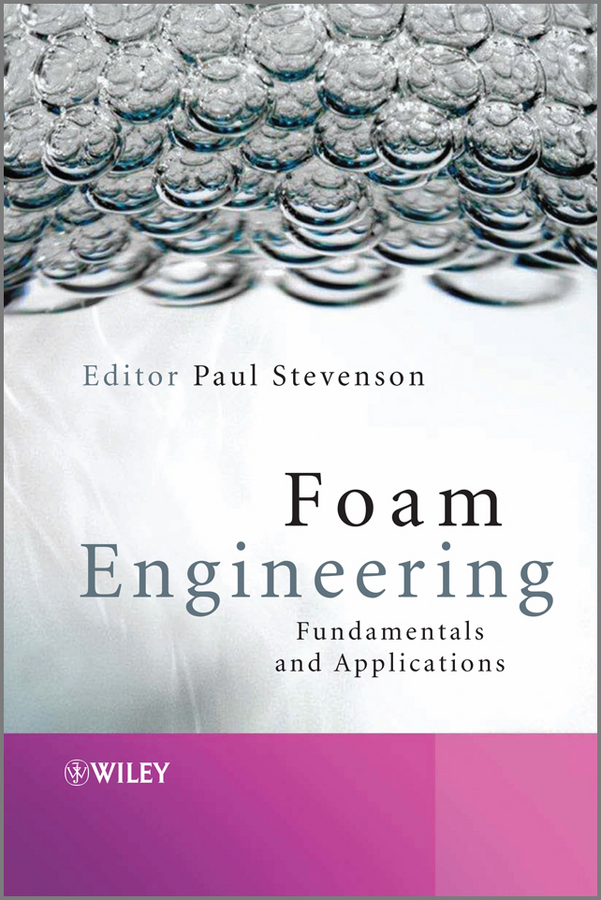 Foam Engineering. Fundamentals and Applications