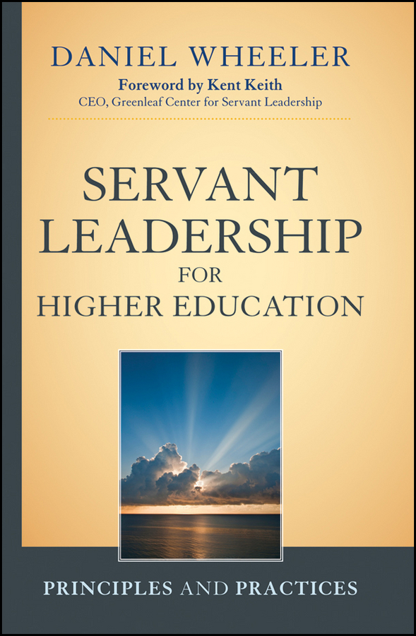 Servant Leadership for Higher Education. Principles and Practices
