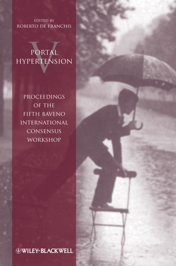 Portal Hypertension V. Proceedings of the Fifth Baveno International Consensus Workshop