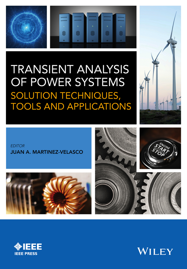 Transient Analysis of Power Systems. Solution Techniques, Tools and Applications