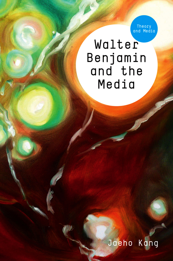 Walter Benjamin and the Media. The Spectacle of Modernity