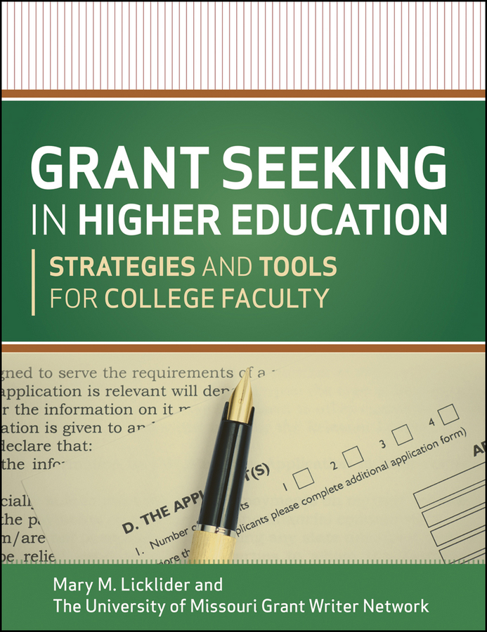 Grant Seeking in Higher Education. Strategies and Tools for College Faculty