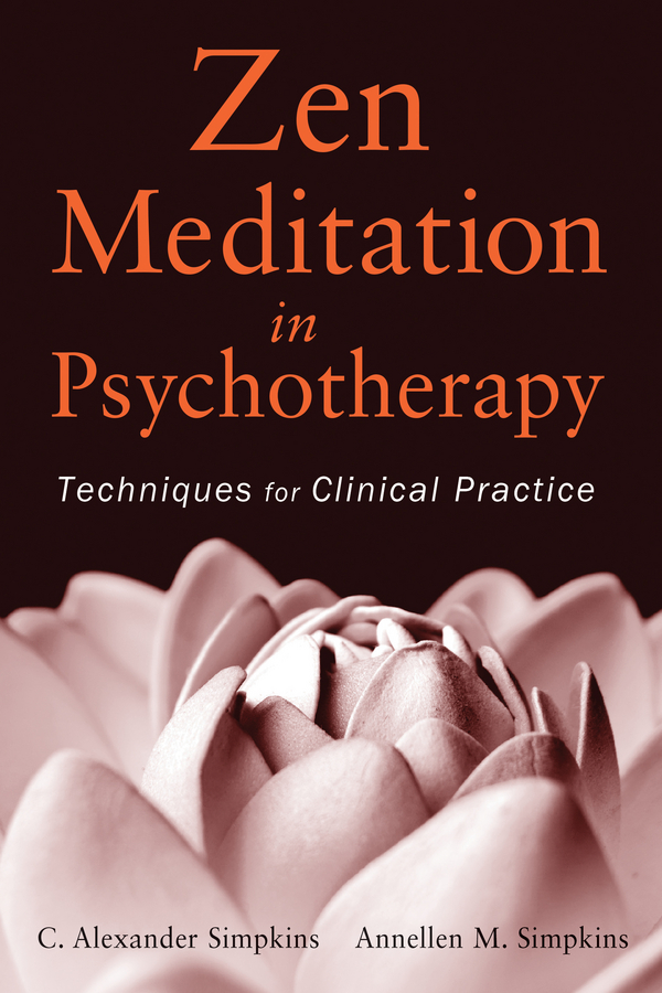 Zen Meditation in Psychotherapy. Techniques for Clinical Practice