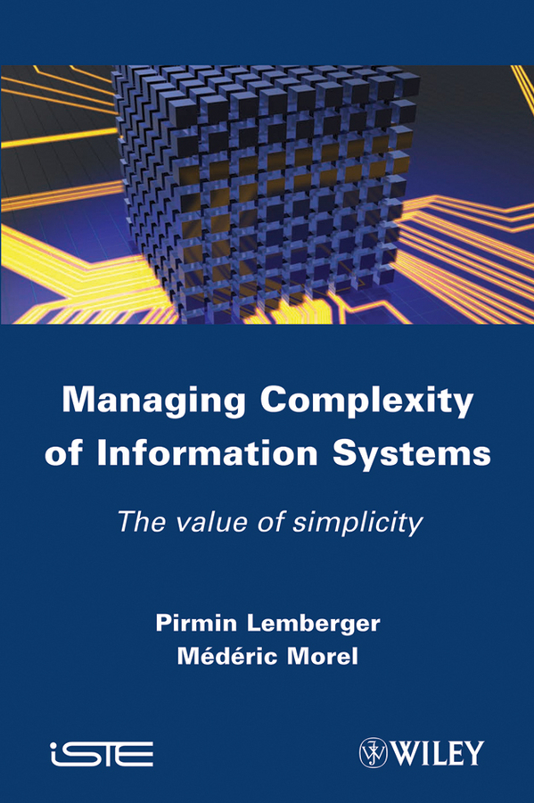 Managing Complexity of Information Systems. The Value of Simplicity