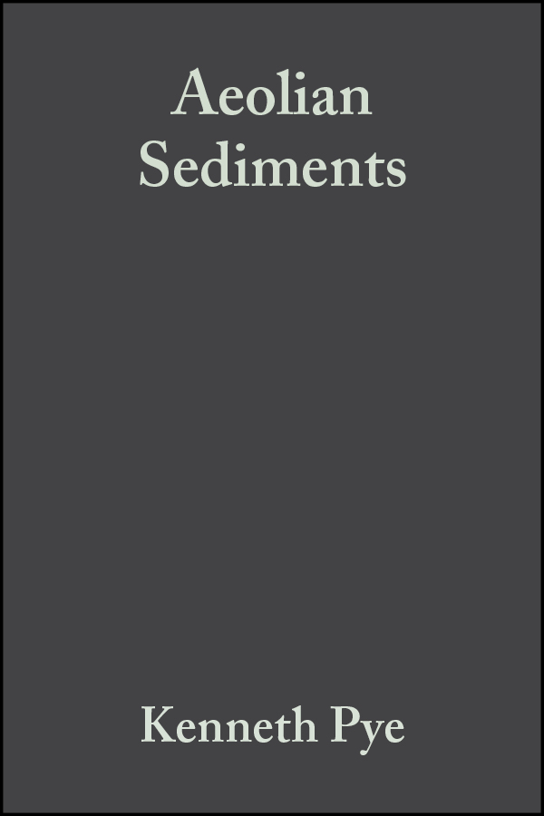 Aeolian Sediments. Ancient and Modern (Special Publication 16 of the IAS)