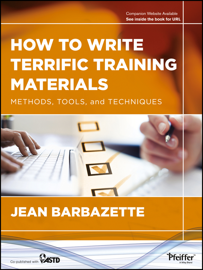 How to Write Terrific Training Materials. Methods, Tools, and Techniques