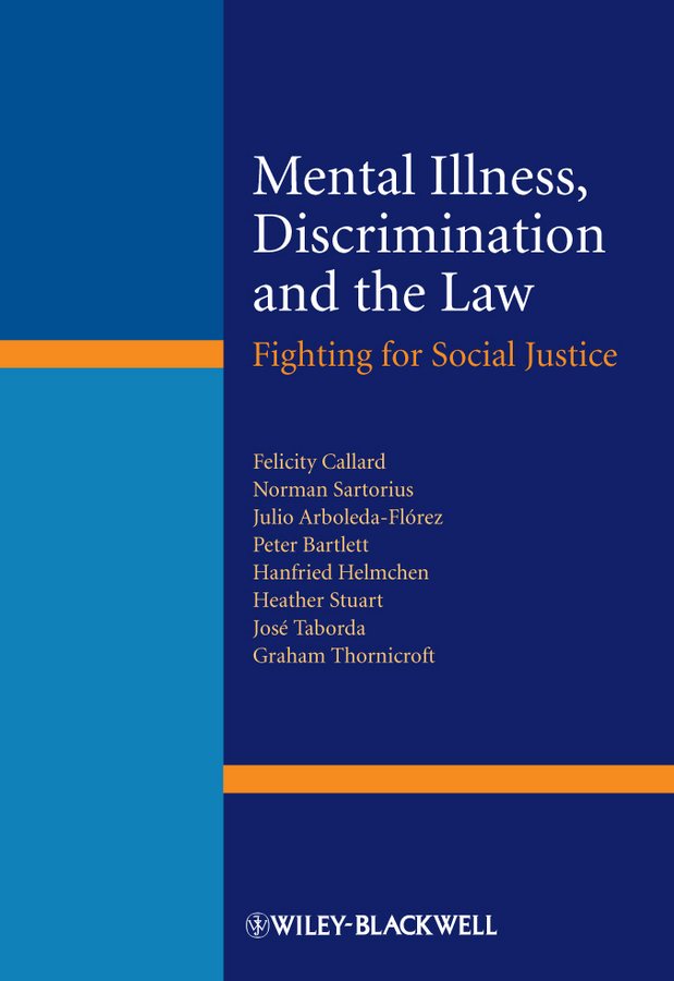Mental Illness, Discrimination and the Law. Fighting for Social Justice