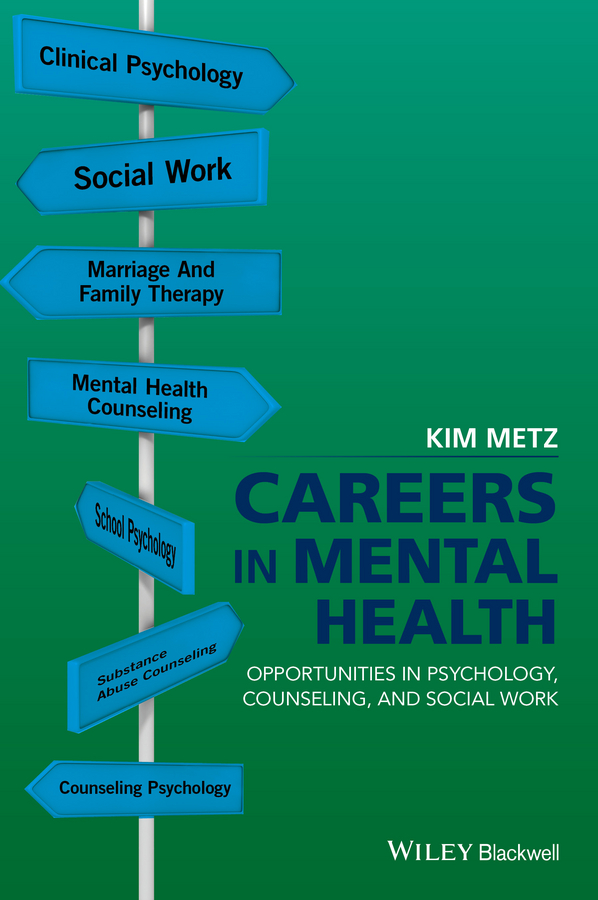 Careers in Mental Health. Opportunities in Psychology, Counseling, and Social Work