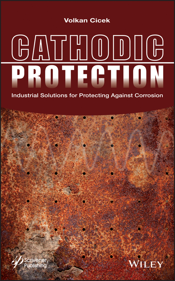 Cathodic Protection. Industrial Solutions for Protecting Against Corrosion