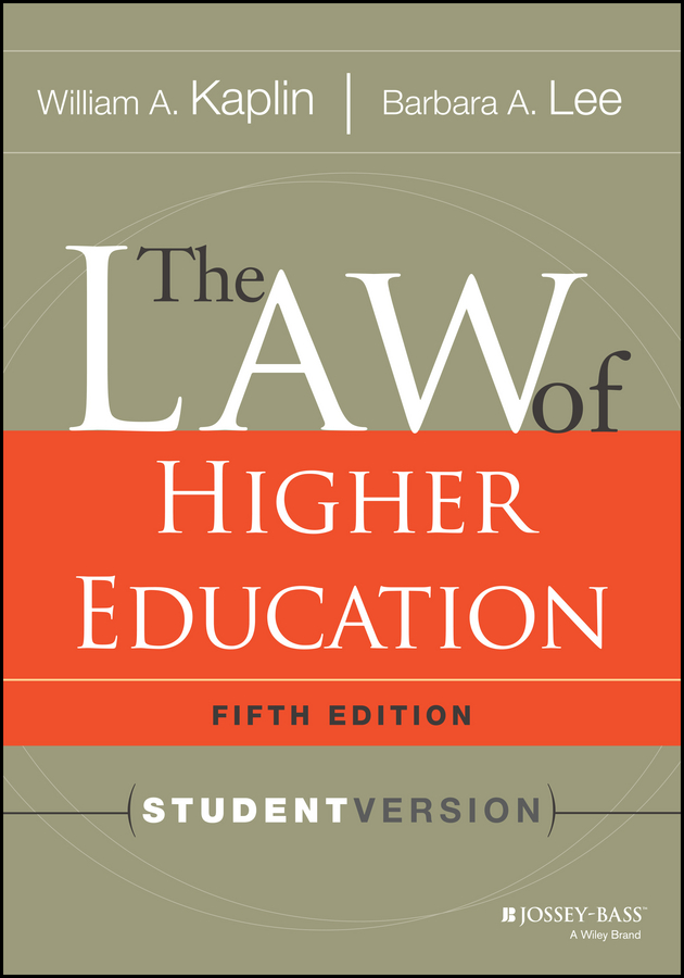 The Law of Higher Education, 5th Edition. Student Version