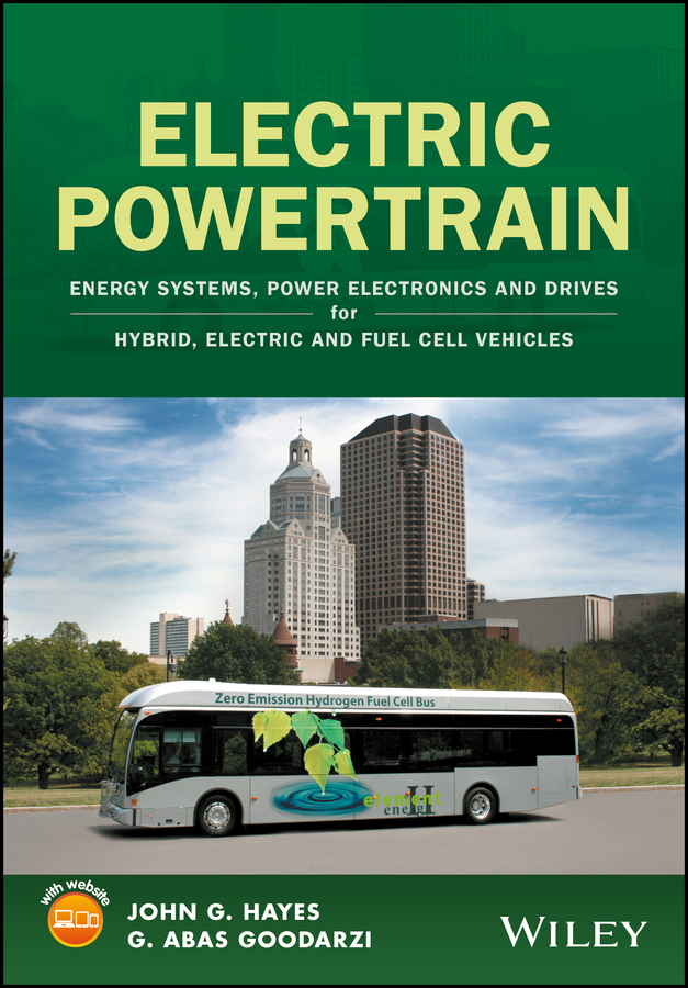 Electric Powertrain. Energy Systems, Power Electronics&Drives for Hybrid, Electric&Fuel Cell Vehicles
