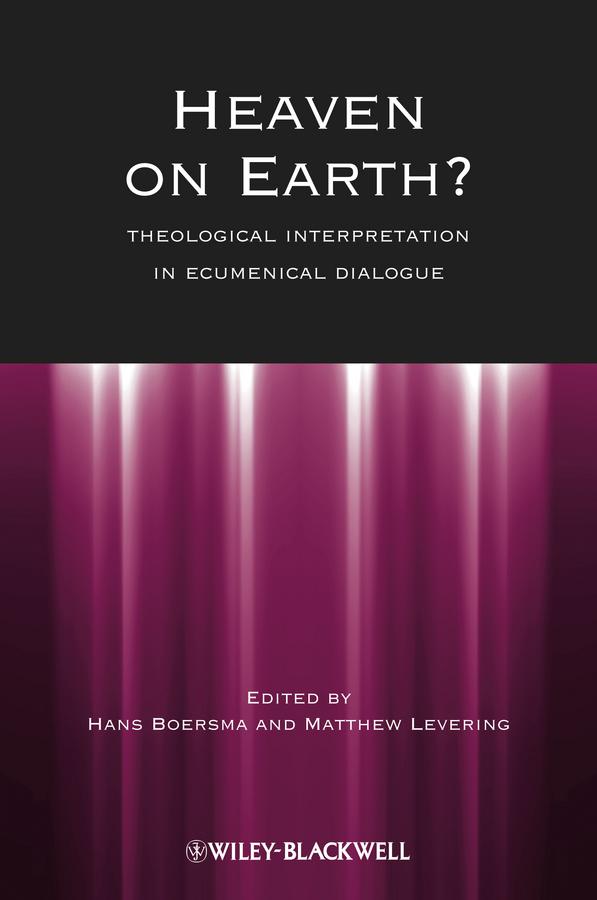 Heaven on Earth?. Theological Interpretation in Ecumenical Dialogue