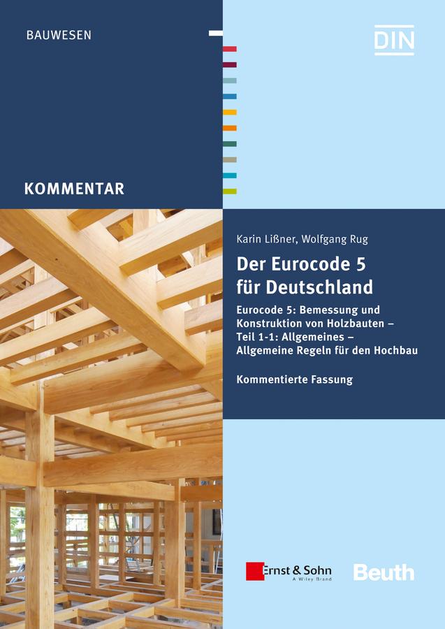 Der Eurocode 5 für Deutschland. DIN EN 1995 - Kommentierte Fassung
