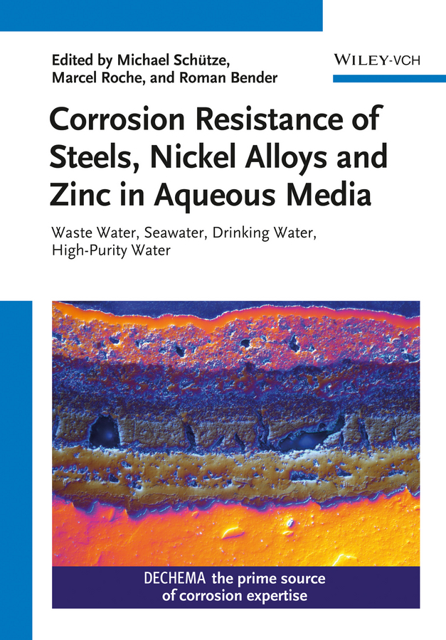 Corrosion Resistance of Steels, Nickel Alloys, and Zinc in Aqueous Media. Waste Water, Seawater, Drinking Water, High-Purity Water