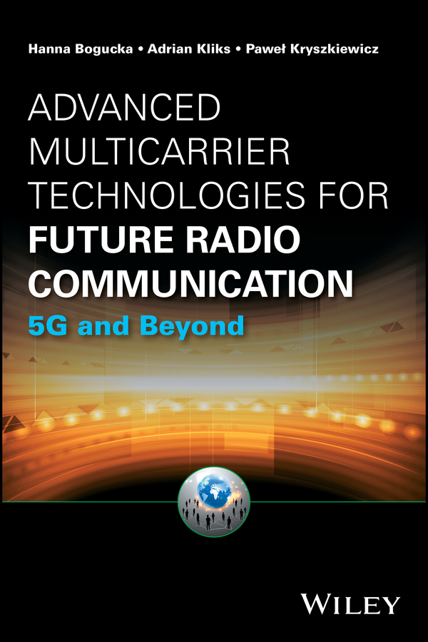 Advanced Multicarrier Technologies for Future Radio Communication. 5G and Beyond