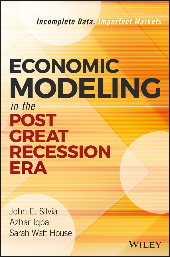 Economic Modeling in the Post Great Recession Era. Incomplete Data, Imperfect Markets