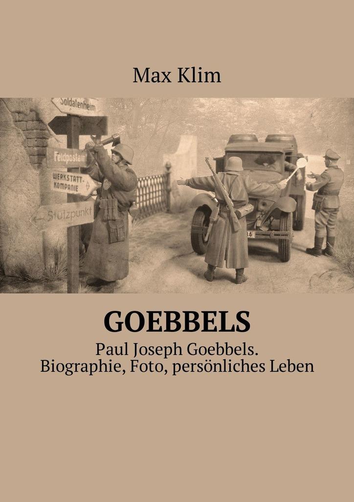 Goebbels. Paul Joseph Goebbels. Biographie, Foto, persönliches Leben