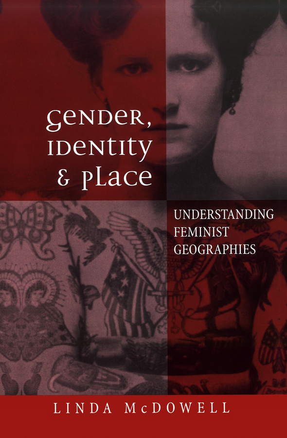 Gender, Identity and Place. Understanding Feminist Geographies