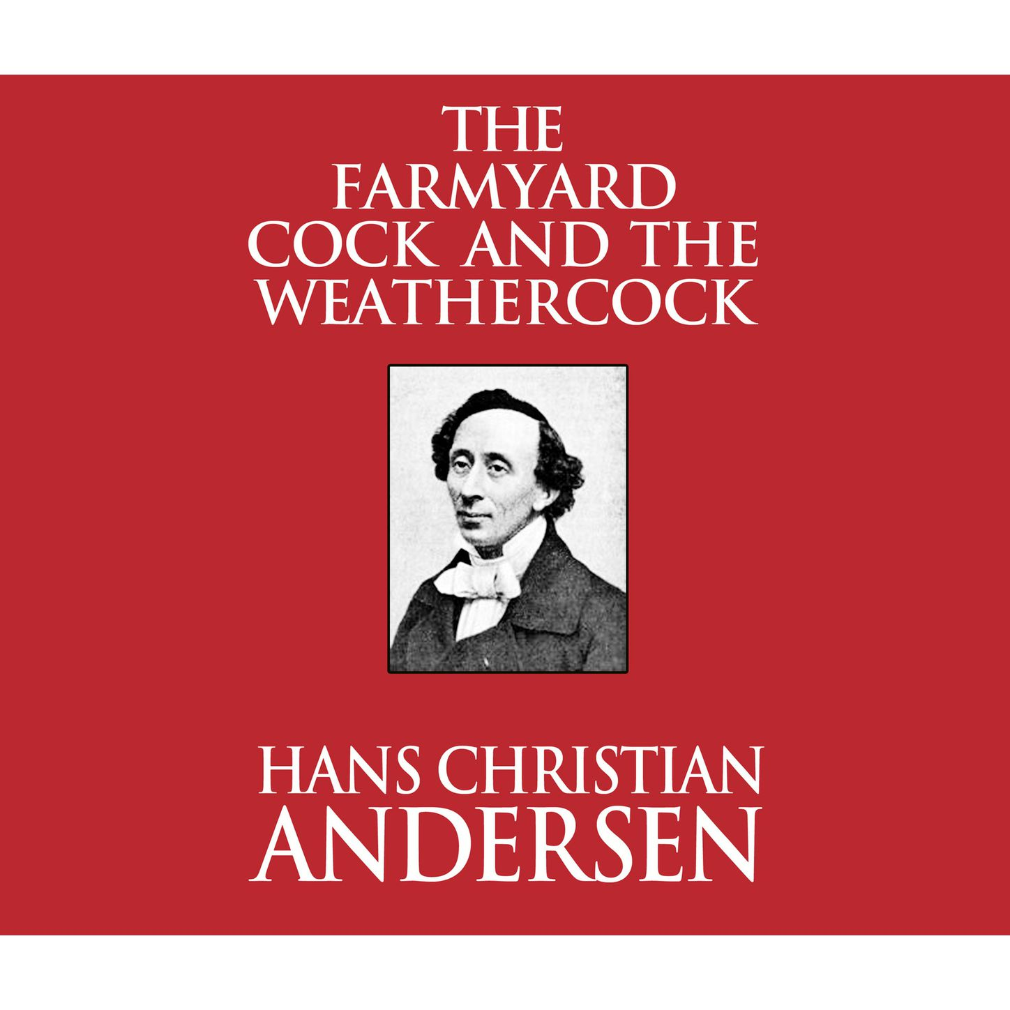 The Farmyard Cock and the Weathercock (Unabridged)