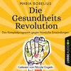 Die Gesundheitsrevolution - Das Komplettprogramm gegen heimliche Entzündungen (Ungekürzt)