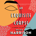 An Exquisite Corpse - Art of Murder Mysteries, Book 1 (Unabridged)