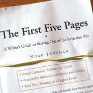 The First Five Pages: A Writer\'s Guide To Staying Out of the Rejection Pile