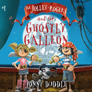 The Jolley-Rogers and the Ghostly Galleon - The Jolley-Rogers, Book 1 (Unabridged)