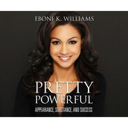Pretty Powerful - Appearance, Substance, and Success (Unabridged)