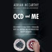 OCD and Me (Unabridged)