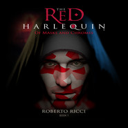 Of Masks and Chromes - The Red Harlequin, Book 1 (Unabridged)
