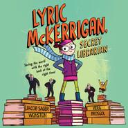 Lyric McKerrigan, Secret Librarian (Unabridged)