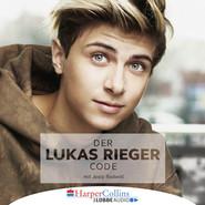 Der Lukas Rieger Code (Ungekürzt)