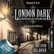 London Dark - Die ersten Fälle des Scotland Yard, Folge 3: Die Spur des Bösen (Ungekürzt)
