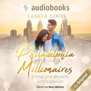 Liebe und andere Schlagzeilen - Philadelphia Millionaires, Band 1 (Ungekürzt)