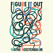 Figure it Out - Essays (Unabridged)