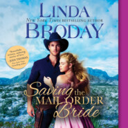 Saving the Mail Order Bride - Outlaw Mail Order Brides, Book 2 (Unabridged)