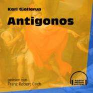 Antigonos - Eine Erzählung aus dem 2. Jahrhundert (Ungekürzt)