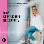 Das Klebe-BH-Dilemma - Hunga, miad & koid - Ein Hoch aufs Leben, Oida!, Folge 10 (Ungekürzt)