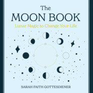 The Moon Book - Lunar Magic to Change Your Life (Unabridged)
