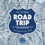 The Ultimate Road Trip - All 89 Games with the Toronto Maple Leafs and the Ultimate Leafs Fan (Unabridged)