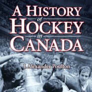 A History of Hockey in Canada (Unabridged)